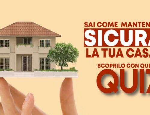 Sai come mantenere sicura la tua casa?